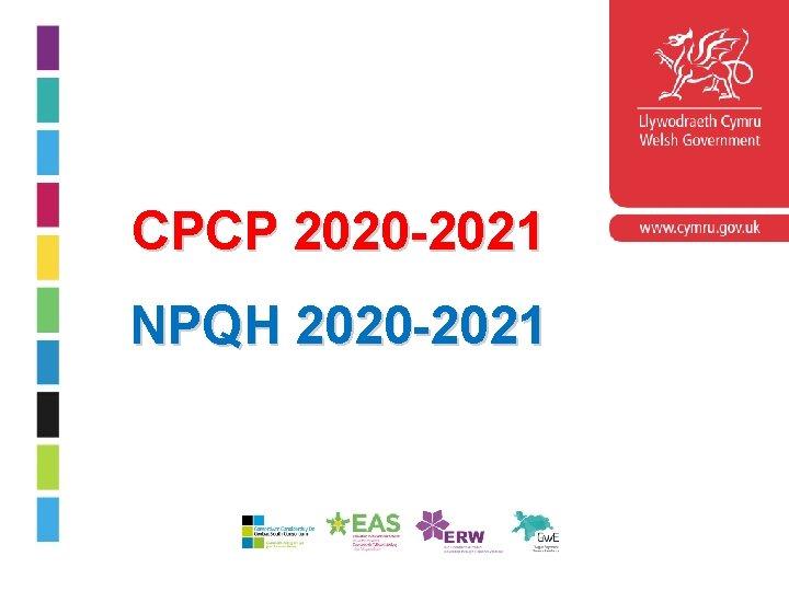 CPCP 2020 2021 NPQH 2020 2021 Cyflwyniad Rhaglen