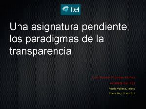 Una asignatura pendiente los paradigmas de la transparencia