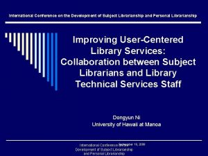 International Conference on the Development of Subject Librarianship