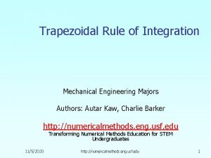 Trapezoidal Rule of Integration Mechanical Engineering Majors Authors