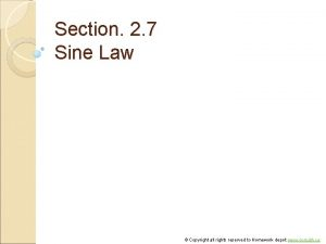 Section 2 7 Sine Law Copyright all rights