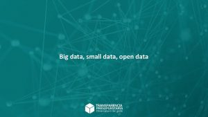 Big data small data open data Big data