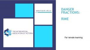 DANGER FRACTIONS RIME For remote learning RIME DANGER