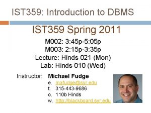 IST 359 Introduction to DBMS IST 359 Spring