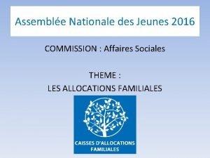 Assemble Nationale des Jeunes 2016 COMMISSION Affaires Sociales