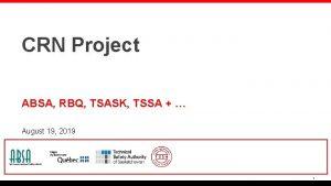 CRN Project ABSA RBQ TSASK TSSA August 19