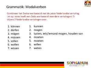 Grammatik Modalverben Combineer het Duitse werkwoord met de