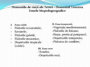 Domeniile de via ale Terrei Domeniul Terestru Zonele