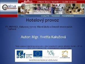 Hotelov provoz VYINOVACEKaluzova13 1 03 Hlavn koly a