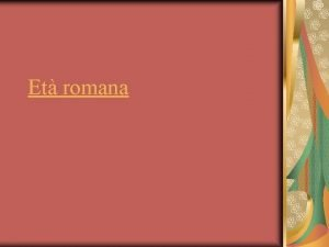 Et romana Periodizzazione et romana Periodo monarchico 753