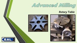 Advanced Milling Rotary Table Rotary table A rotary