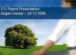 Improved Patent process DSPCENI ITU Patent Presentation Doan