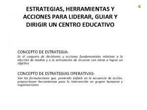 ESTRATEGIAS HERRAMIENTAS Y ACCIONES PARA LIDERAR GUIAR Y