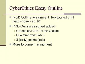 Cyber Ethics Essay Outline n Full Outline assignment