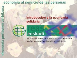 Introduccin a la economa solidaria 2 SESIN DEL
