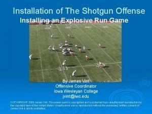 Installation of The Shotgun Offense Installing an Explosive