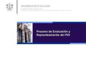 Proceso de Evaluacin y Replanteamiento del PDI Proceso