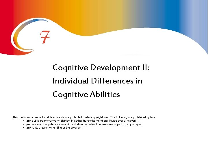 Cognitive Development II Individual Differences in Cognitive Abilities