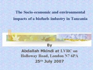 The Socioeconomic and environmental impacts of a biofuels
