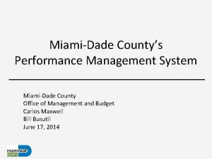 MiamiDade Countys Performance Management System MiamiDade County Office