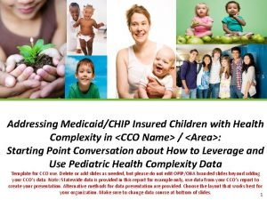 Addressing MedicaidCHIP Insured Children with Health Complexity in