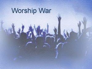 Worship War 1 Thess 5 18 give thanks