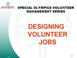Volunteer Management Series SPECIAL OLYMPICS VOLUNTEER MANAGEMENT SERIES
