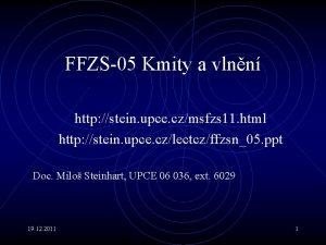 FFZS05 Kmity a vlnn http stein upce czmsfzs