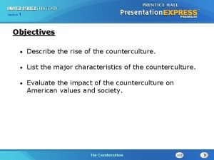 25 Section 1 Chapter Section 1 Objectives Describe