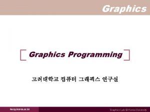 Graphics Programming kucg korea ac kr Graphics Lab