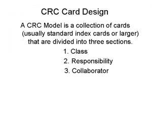 CRC Card Design A CRC Model is a