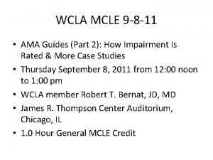 WCLA MCLE 9 8 11 AMA Guides Part