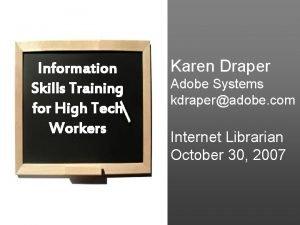 Information Skills Training for High Tech Workers Karen