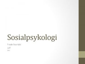 Sosialpsykologi Frode Svartdal Ui T 2012 Temaer Sosial