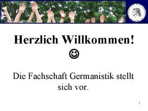 Herzlich Willkommen Die Fachschaft Germanistik stellt sich vor