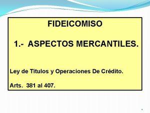 FIDEICOMISO 1 ASPECTOS MERCANTILES Ley de Ttulos y
