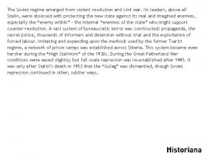 The Soviet regime emerged from violent revolution and