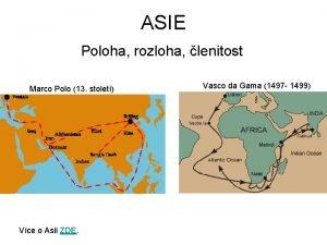 ASIE Poloha rozloha lenitost Marco Polo 13 stolet