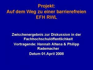 Projekt Auf dem Weg zu einer barrierefreien EFH