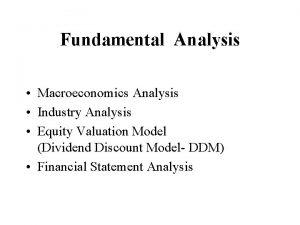Fundamental Analysis Macroeconomics Analysis Industry Analysis Equity Valuation