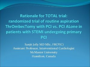 Rationale for TOTAL trial randomized trial of routine