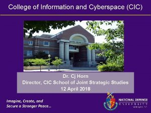 College of Information and Cyberspace CIC Dr Cj