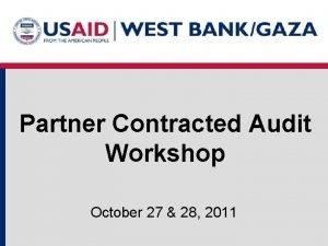 Partner Contracted Audit Workshop October 27 28 2011