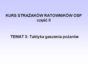 KURS STRAAKW RATOWNIKW OSP cz II TEMAT 3