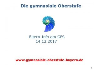 Die gymnasiale Oberstufe ElternInfo am GFS 14 12