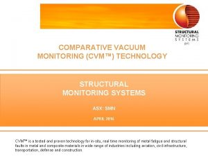 COMPARATIVE VACUUM MONITORING CVM TECHNOLOGY STRUCTURAL MONITORING SYSTEMS