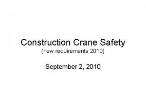 Construction Crane Safety new requirements 2010 September 2