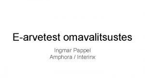 Earvetest omavalitsustes Ingmar Pappel Amphora Interinx Misted Earve