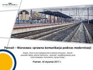 Pozna Warszawa sprawna komunikacja podczas modernizacji Projekt Prace