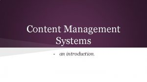 Content Management Systems an introduction Content Management System